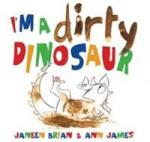 I'm a Dirty Dinosaur Large by Janeen Brian