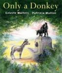Only a Donkey Large by Celeste Walters